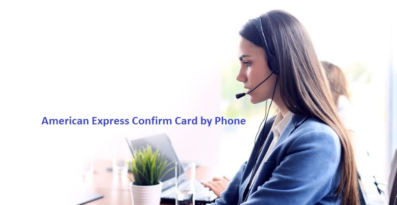 American Express Confirm Card by Phone guide